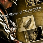 """The Wars of Other Men"" — A Big Little Film"